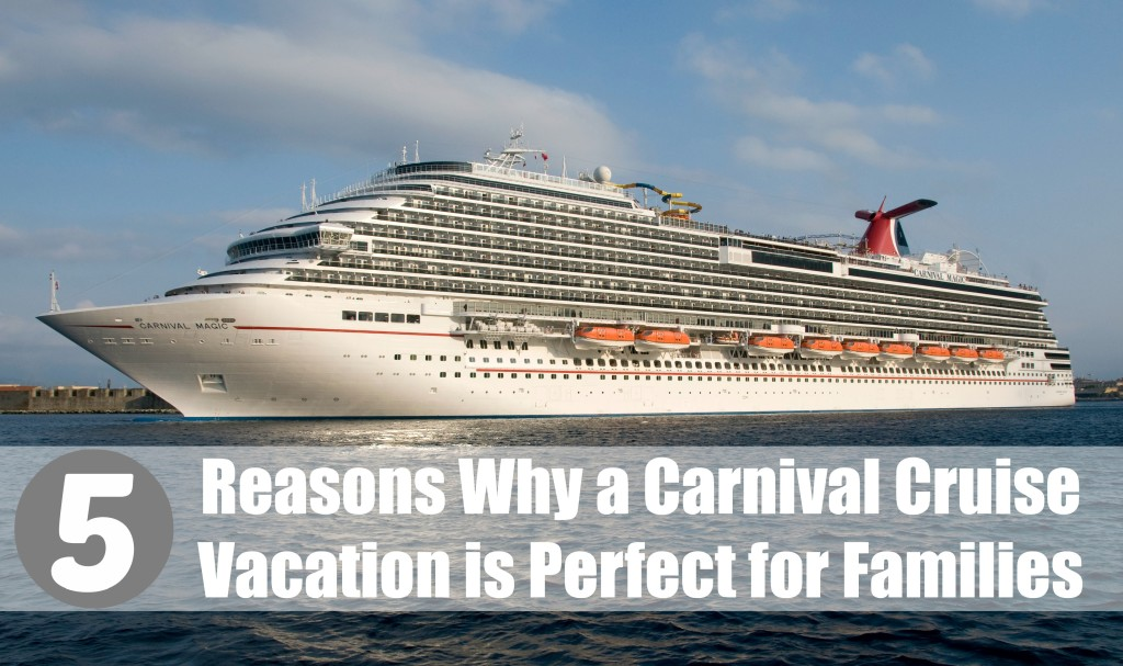 5 reasons to go on a carnival cruise vacation