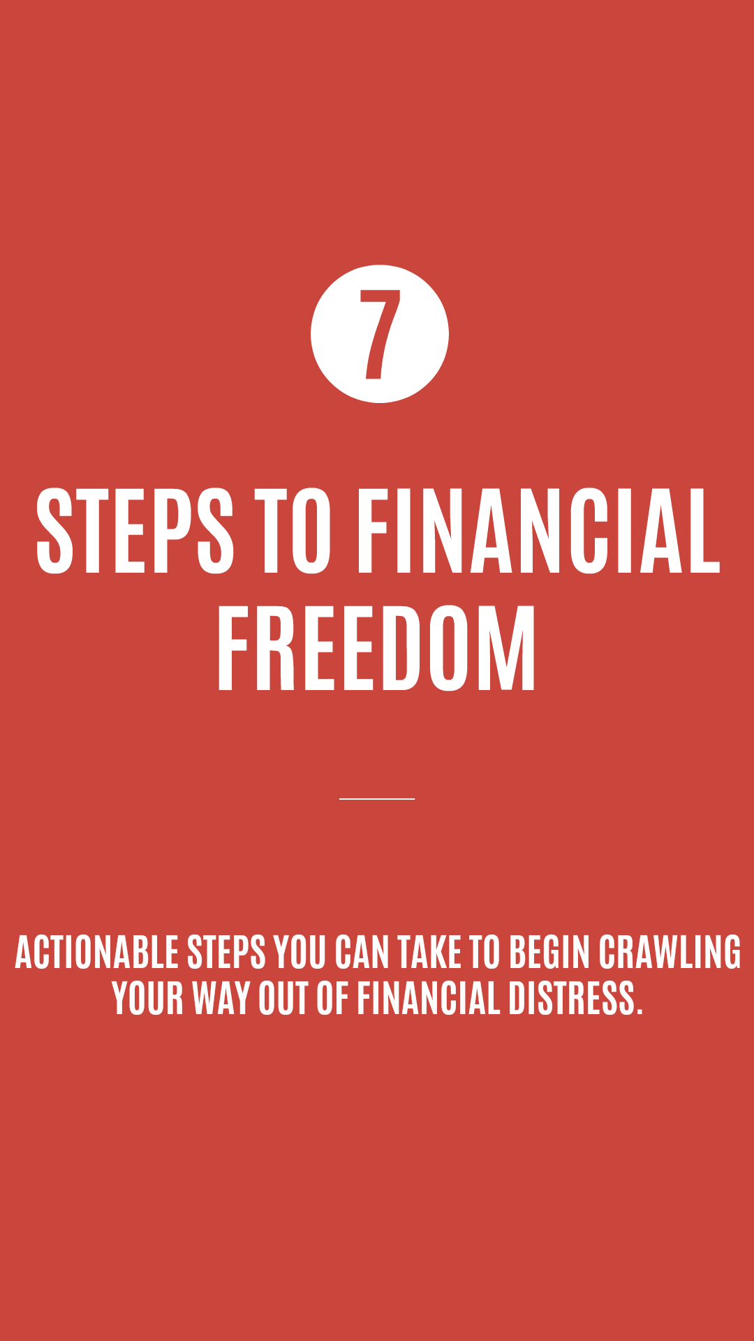 If you're in financial distress and not sure how to get out, these 7 steps to financial freedom are a great place to start. These are actionable steps you can take to get your life back.