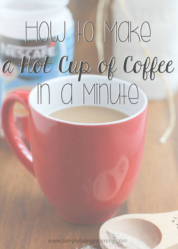 What Coffee Maker Makes The Hottest Cup Of Coffee : How to Make a Hot Cup of Coffee in a Minute from Start to Finish Simply Being Mommy
