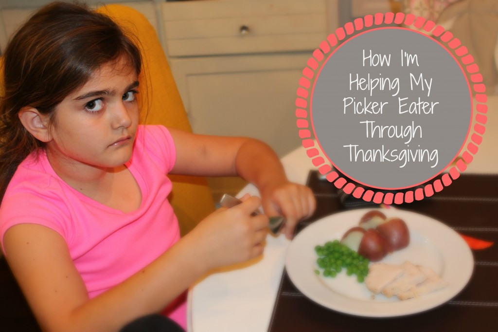 How I'm Helping My Picky Eater Through Thanksgiving