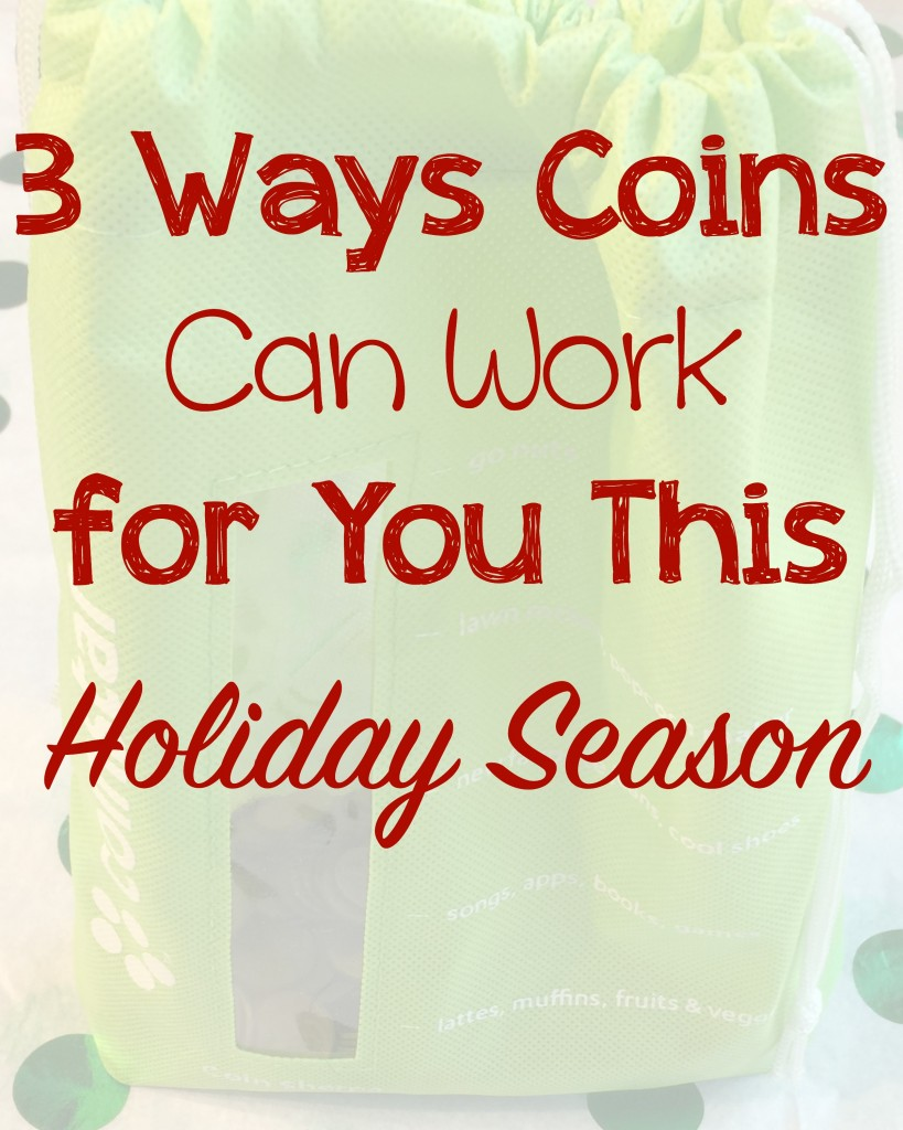 3 ways coins can work for you this holiday season
