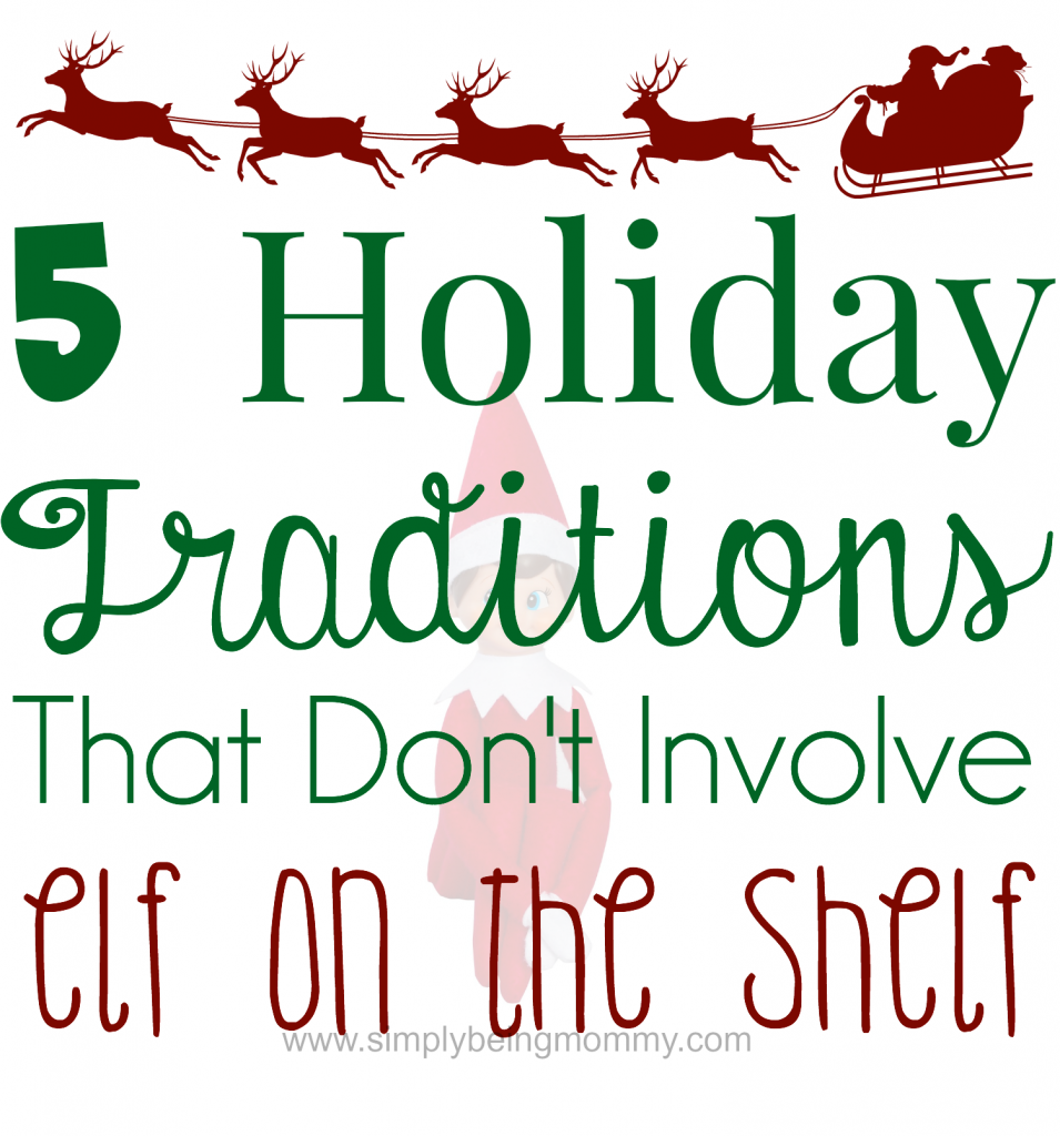 holiday traditions that don't involve elf on the shelf