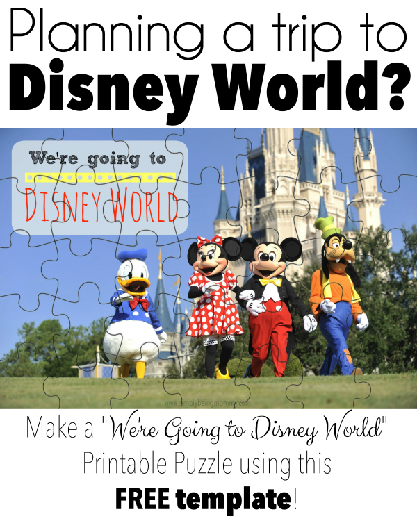 Make this We're Going to Disney World Printable Puzzle to announce your next Disney World Vacation.
