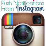 Learn how to get push notifications from Instagram when someone you follow posts a new photo.
