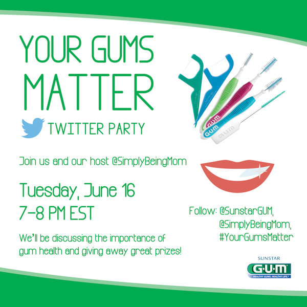 Join us for the #YourGumsMatter Twitter Party on June 16th from 7-8pm EST.