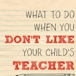 What to Do if You Don't Like Your Child's Teacher