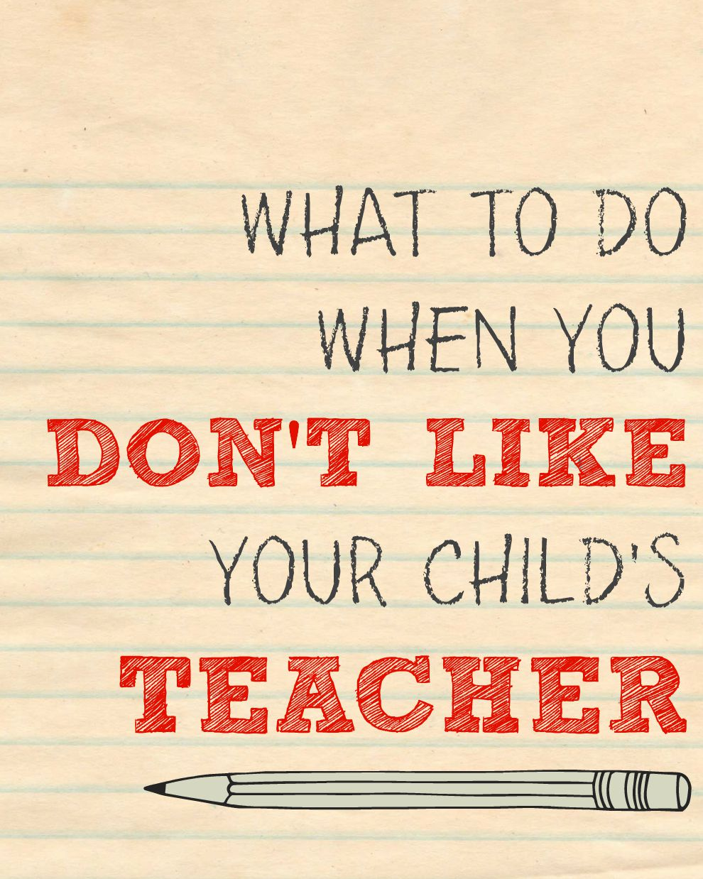 Don't like your child's teacher? Here's what to do if you don't like your child's teacher.