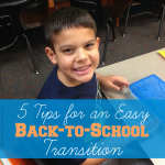 5 Tips for an Easy Back-to-School Transition