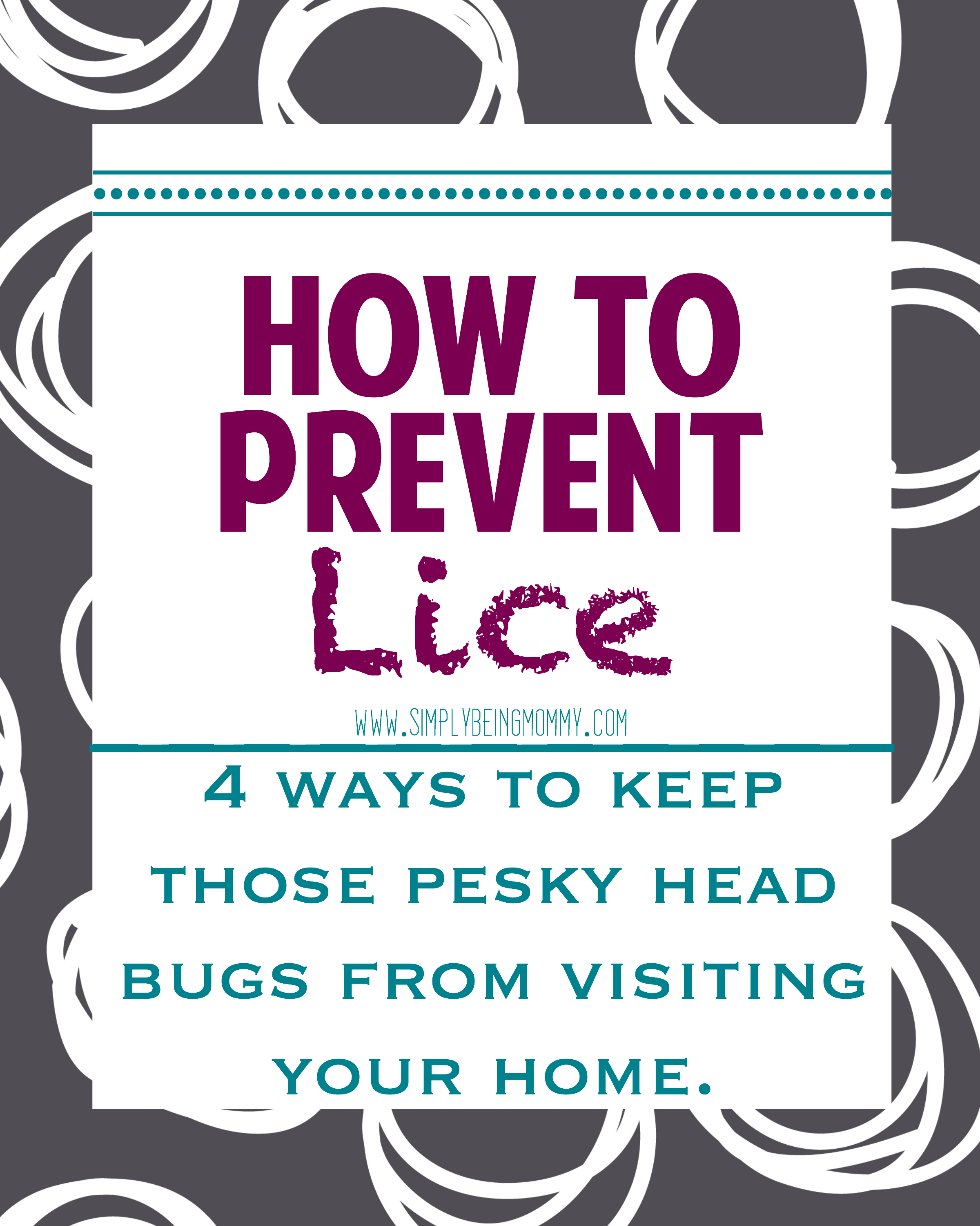 The back-to-school season is stressful enough. Here are 4 easy tips for how to prevent lice.