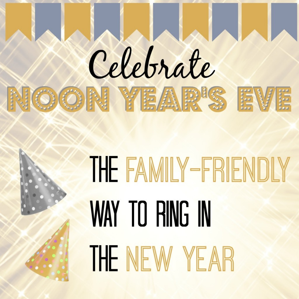 New Year's Eve celebrations really aren't family friendly. So what do you do when you have children? You host a Noon Year's Eve party instead!