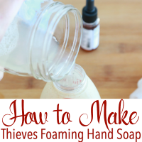 How to Make Thieves Foaming Hand Soap