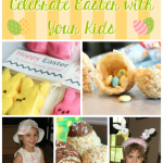 Creative Ways to Celebrate Easter with Your Kids