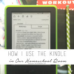 How I Use the Kindle in Our Homeschool Room