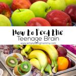 How to Feed the Teenage Brain