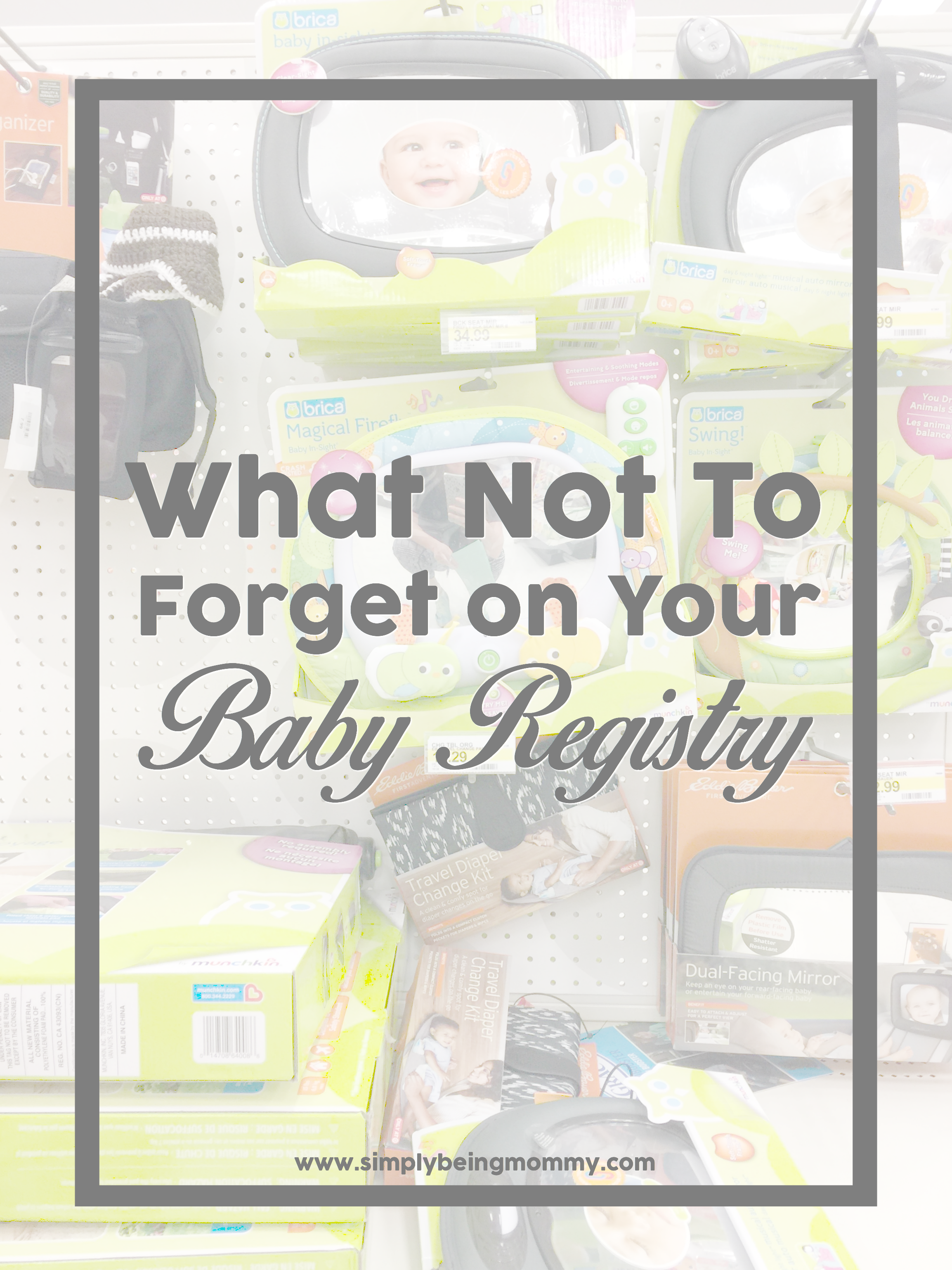 Being pregnant is such an exciting, yet overwhelming time in a woman's life. Registering for baby shouldn't be. Here is what not to forget on your baby registry.
