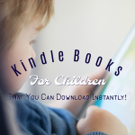 Kindle Books for Children That You Can Download Instantly