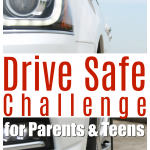 Drive Safe Challenge | A Great Resource for Parents with Teen Drivers