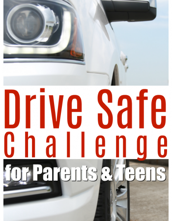 Teenagers need to understand the responsibility that comes with driving. The Drive Safe Challenge is a great resource for parents and young drivers.