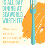 All Day Dining at SeaWorld | What You Should Know