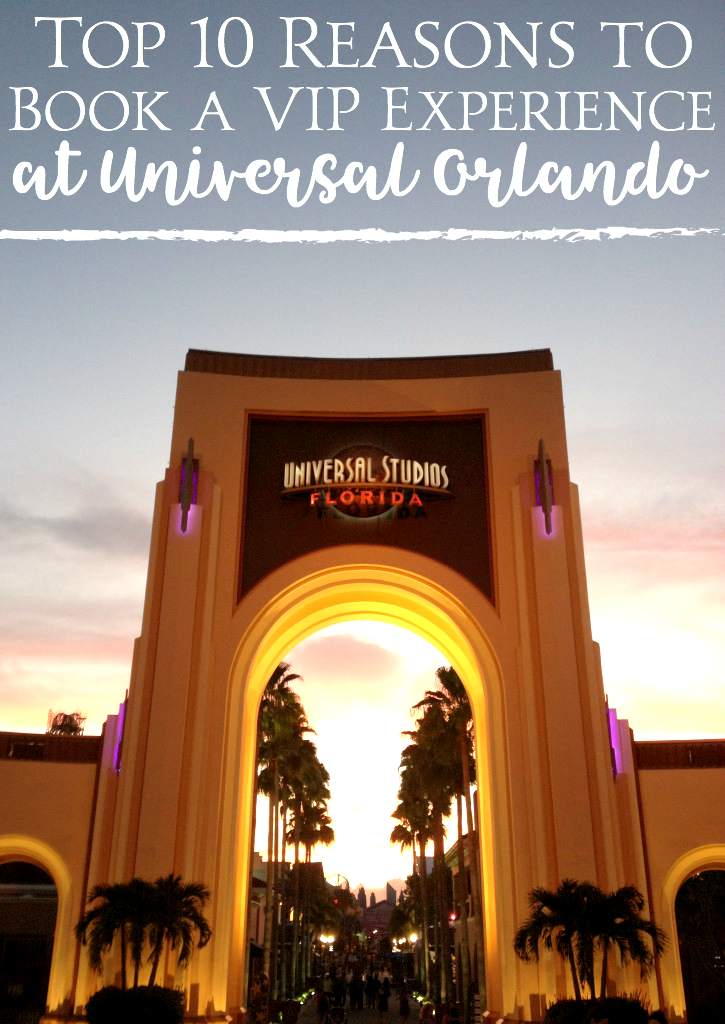 Wondering about a vacation to Universal Orlando. Here are my top 10 reasons to book a VIP Experience at Universal Orlando.