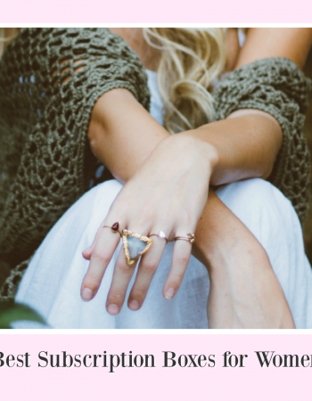 Not sure where to start with monthly subscription boxes? Here are the best subscription boxes for women. Join the subscription box fun today!