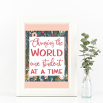 Changing the World One Student at a Time Printable