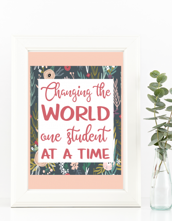changing the world one student at a time printable in a frame makes the perfect teacher appreciation gift