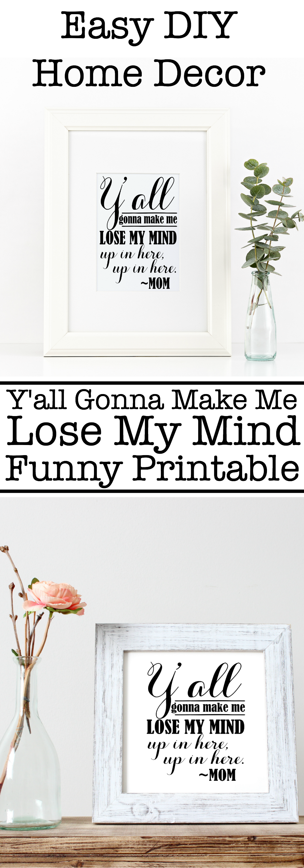 This parenting gig is hard work and sometimes not very funny. But this funny Y'all Gonna Make Me Lose My Mind printable might bring some laughs.