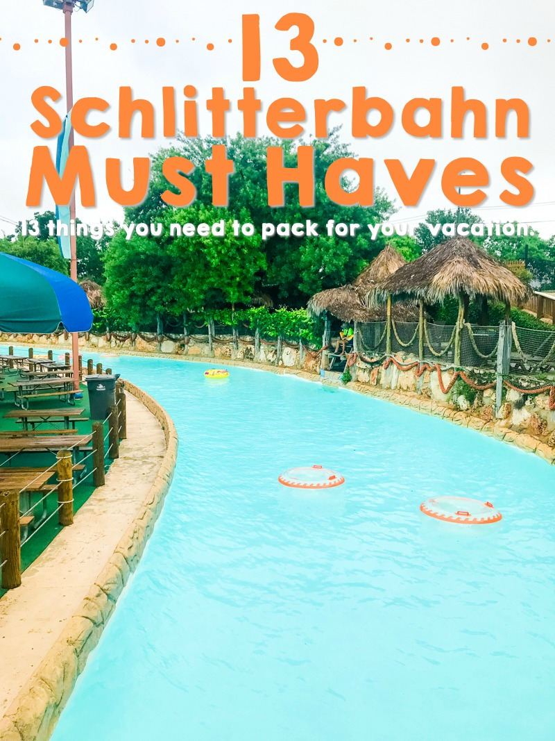 must haves for schlitterbahn vacations
